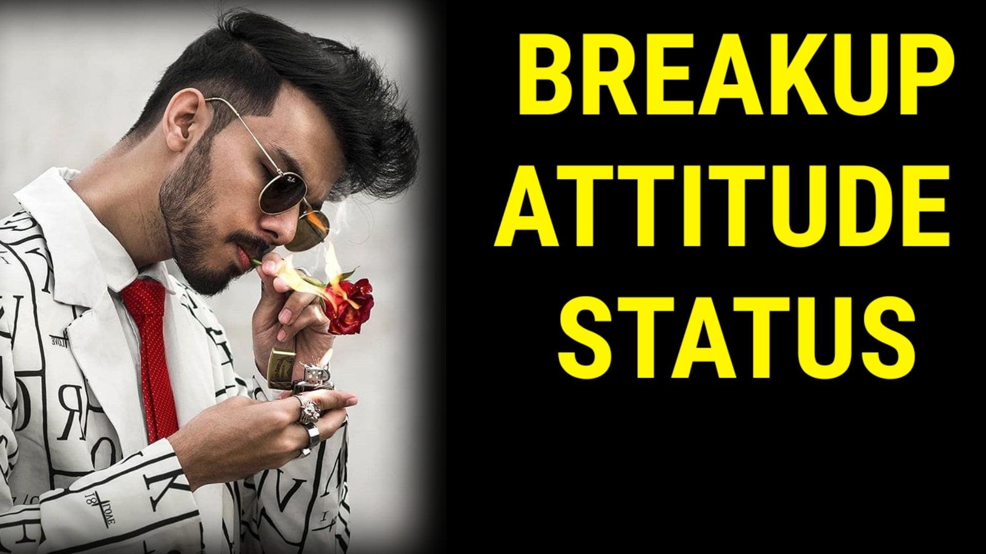 Breakup Attitude Status For Whatsapp Yourstatus